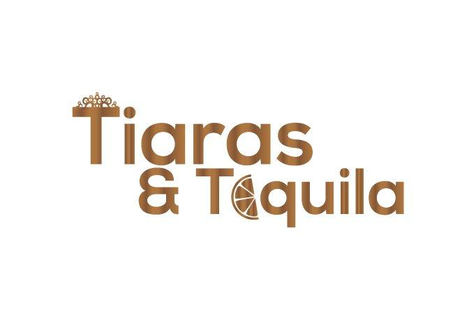 Tiaras and Tequila